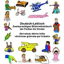 Deutsch-Lettisch Zweisprachiges Bilderwörterbuch der Farben für Kinder (FreeBilingualBooks.com)