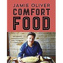 Comfort food: 100 recetas imprescindibles para disfrutar y compartir (Sabores)