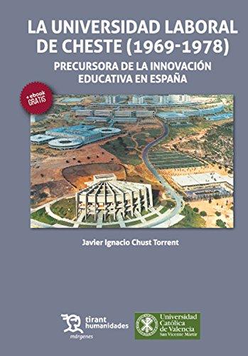La Universidad Laboral de Cheste (1969-1978) (Márgenes) por Javier Ignacio Chust Torrent