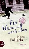 Ein Mann will nach oben: Die Frauen und der Träumer Roman