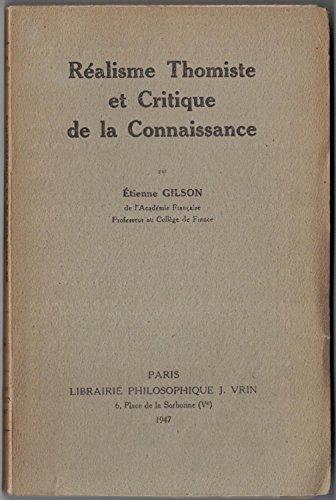 Réalisme thomiste et critique de la connaissance par Etienne Gilson
