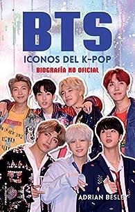 BTS. Iconos del K-Pop par Adrian Besley