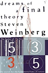 Dreams Of A Final Theory: The Search for The Fundamental Laws of Nature: Search for the Ultimate Laws of Nature by Steven Weinberg (1993-09-16)
