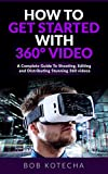 How to get started with 360 video (English Edition)
