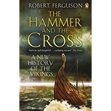 The Hammer and The Cross: A New History of the Vikings by Robert Ferguson (2010-04-11)