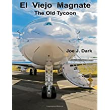 El Viejo Magnate: The Old Tycoon