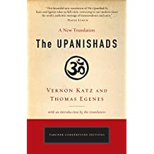 The Upanishads: A New Translation by Vernon Katz and Thomas Egenes