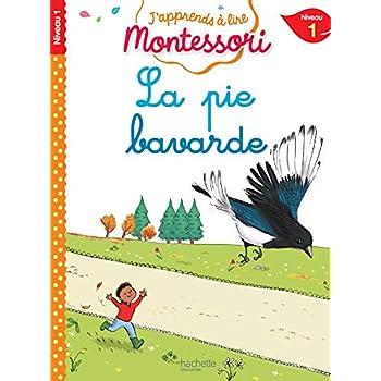 La pie bavarde, niveau 1 - J'apprends à lire Montessori
