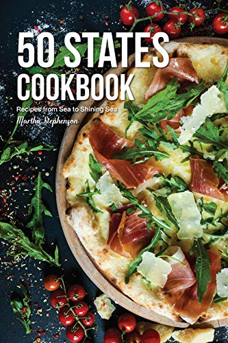 50 States Cookbook: Recipes from Sea to Shining Sea (English Edition)