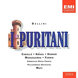 Bellini : I Puritani, Caballe - Muti