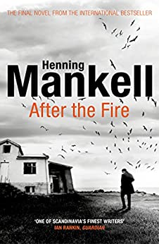 After the Fire by [Mankell, Henning]