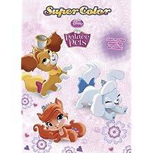 Princesas. Palace Pets. Supercolor (Disney. Palace Pets)
