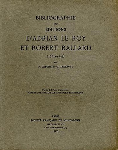 Bibliographie des éditions d'Adrian Le Roy et Robert Ballard (1551-1598)