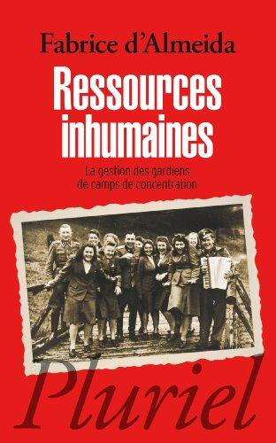 Ressources inhumaines: La gestion des gardiens de camp de concentration