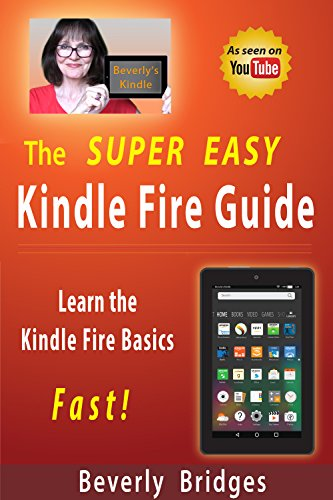 The Super Easy Kindle Fire Guide: Beverly's Kindle (English Edition) (Setup Kindle Fire)