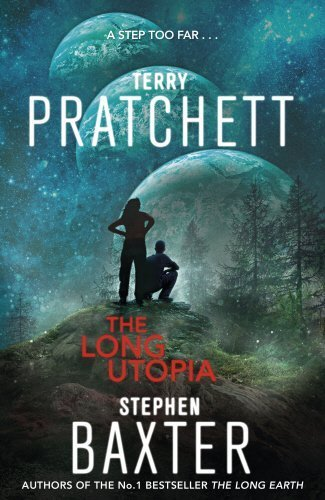 The Long Utopia: (The Long Earth 4) by Terry Pratchett (2015-06-18)