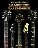 La l?gende Gibson : Guitares ?lectriques