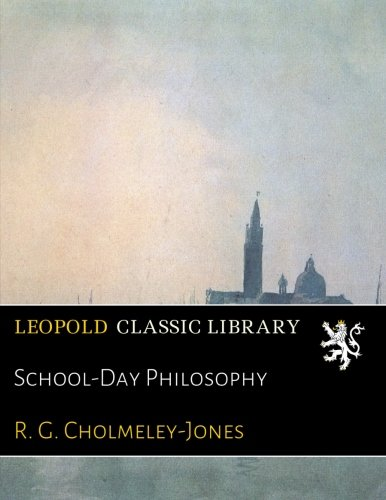 School-Day Philosophy por R. G. Cholmeley-Jones