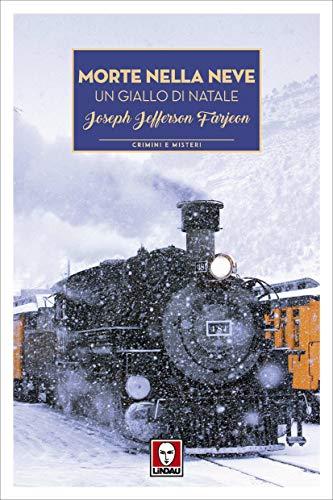 Morte nella neve: Un giallo di Natale di [Jefferson Farjeon, Joseph]