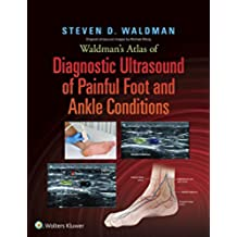 Waldman's Atlas of Diagnostic Ultrasound of Painful Foot and Ankle Conditions (English Edition)