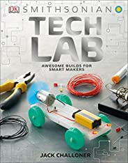 Tech Lab: Awesome Builds for Smart Makers