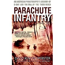 (Parachute Infantry: An American Paratrooper's Memoir of D-Day and the Fall of the Third Reich) By Webster, David Kenyon (Author) paperback on (02 , 2008)