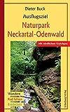 Ausflugsziel Naturpark Neckartal-Odenwald: Mit nördlichem Kraichgau. Wandern, Rad fahren, Entdecken