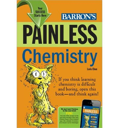 Painless Chemistry[ PAINLESS CHEMISTRY ] by Chen, Loris (Author ) on Aug-01-2011 Paperback