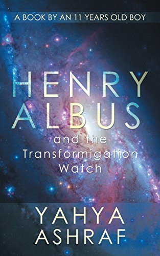 Henry Albus and the Transformigation Watch by [Yahya Ashraf]