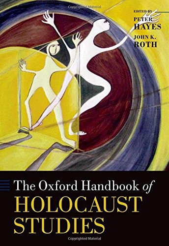 The Oxford Handbook of Holocaust Studies (Oxford Handbooks)
