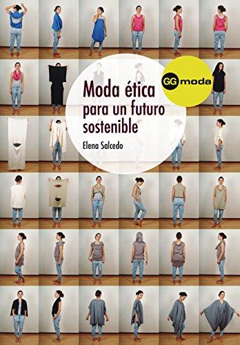 Moda ética para un futuro sostenible por Elena Salcedo