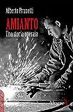 Amianto: Una storia operaia (Scritture resistenti)