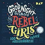100 außergewöhnliche Frauen: Good Night Stories for Rebel Girls 1