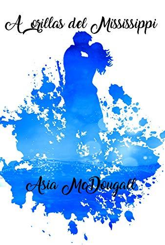 A orillas del Mississippi – Asia McDougall