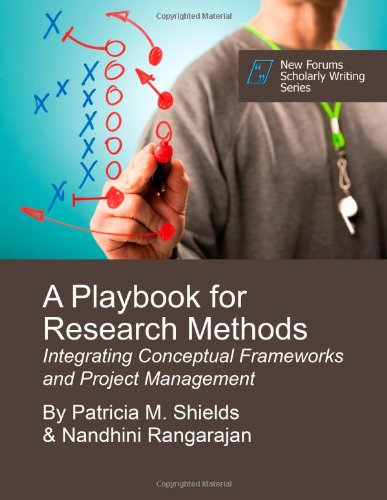 A Playbook for Research Methods: Integrating Conceptual Frameworks and Project Management