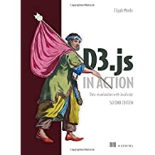 D3.js in Action: Data Visualization with Javascript