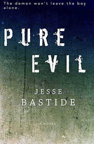 Pure Evil by Jesse Bastide