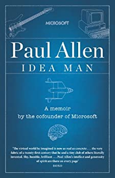 Idea Man: A Memoir by the Co-founder of Microsoft by [Allen, Paul]