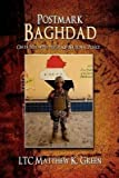 [Postmark Baghdad: On Patrol with the Iraqi National Police] (By: Ltc Matthew K Green) [published: October, 2008]