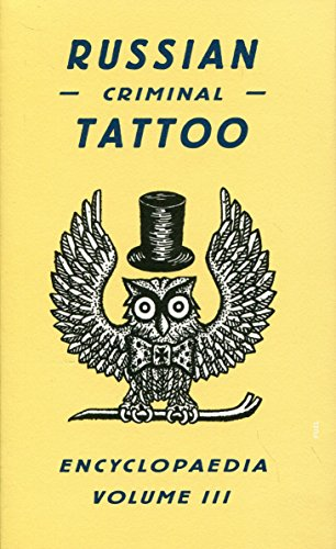 Russian Criminal Tattoo Encyclopedia Volume III