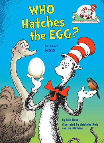 Who Hatches the Egg?: All About Eggs (Cat in the Hat's Learning Library) (English Edition) -