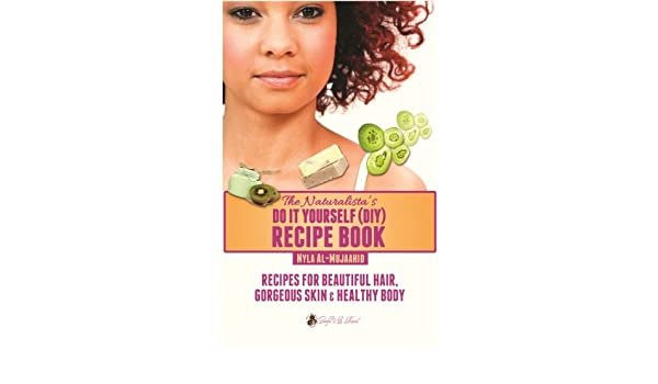 Buy the naturalistas do it yourself diy recipe book recipes for buy the naturalistas do it yourself diy recipe book recipes for beautiful hair gorgeous skin healthy body book online at low prices in india the solutioingenieria Choice Image