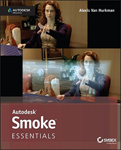 Autodesk Smoke Essentials: Autodesk Official Press