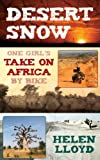 Image de Desert Snow - One Girl's Take On Africa By Bike (English Edition)