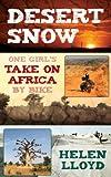 Desert Snow - One Girl's Take On Africa By Bike
