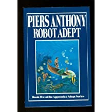 Robot Adept (Apprentice Adept) by Piers Anthony (1988-04-12)