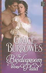The Bridegroom Wore Plaid by Grace Burrowes (2013-03-06)