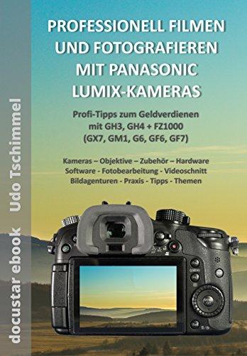 professionell-fotografieren-und-filmen-mit-panasonic-lumix-kameras-profi-tipps-zum-geldverdienen-mit