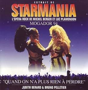 STARMANIA - Quand On N'a Plus Rien À Perdre