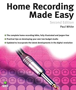 Home Recording Made Easy (Second Edition) par [White, Paul]